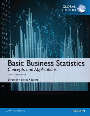 BASIC BUSINESS STATISTICS WITH MYSTATLAB GLOBAL EDITION